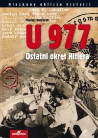 U 977. Ostatni okręt Hitlera. Nieznane - okładka książki