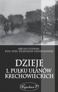 Dzieje 1. Pułku Ułanów Krechowieckich - okładka książki