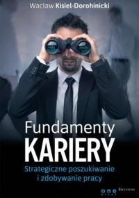 Fundamenty kariery. Strategiczne poszukiwanie i zdobywanie pracy - okładka książki