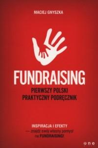 Fundraising. Pierwszy polski praktyczny podręcznik - okładka książki