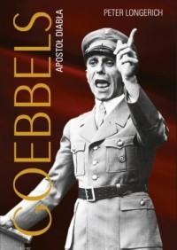 Goebbels. Apostoł diabła - Peter Longerich - okładka książki