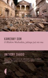 Kamienny dom. O Bliskim Wschodzie, jakiego już nie ma - okładka książki