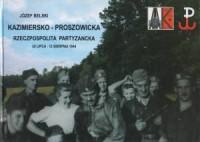 Kazimiersko-Proszowicka Rzeczpospolita Partyzancka 22 lipca-12 sierpnia 1944 - okładka książki