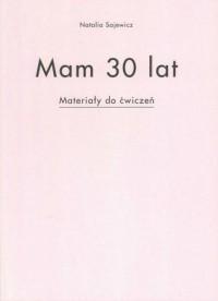 Mam 30 lat. Materiały do ćwiczeń - okładka książki