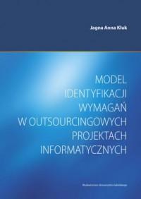 Model identyfikacji wymagań w outsourcingowych projektach informatycznych - okładka książki