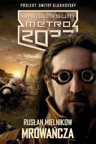 Mrówańcza. Uniwersum Metro 2033 - okładka książki