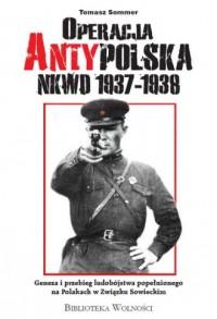 Operacja AntyPolska NKWD 1937-1938. - okładka książki