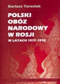 Polski obóz narodowy w Rosji w latach 1917-1918 - okładka książki