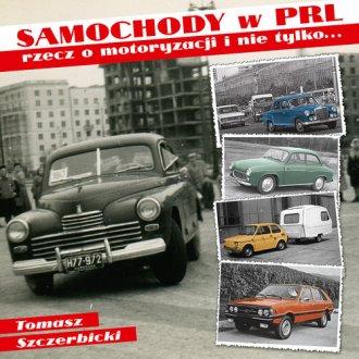 Samochody w PRL. Rrzecz o motoryzacji - okładka książki