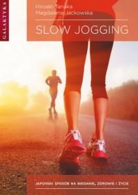 Slow jogging. Japoński sposób na bieganie, zdrowie i życie - okładka książki