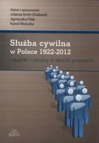 Służba cywilna w Polsce 1922-2012. Ciągłość i zmiany w aktach prawnych - okładka książki