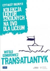 Trans-Atlantyk. Seria: Kolekcja lektur szkolnych na DVD dla liceum - okładka filmu
