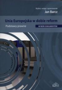 Unia Europejska w dobie reform. Podstawy prawne - okładka książki
