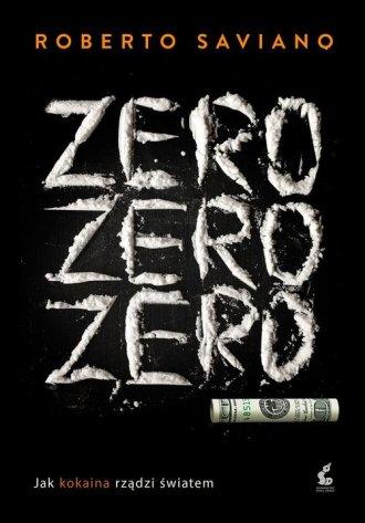 Zero zero zero. Jak kokaina rządzi - okładka książki