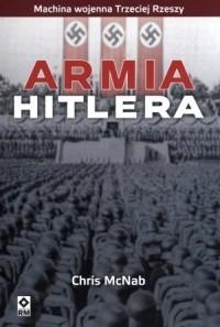 Armia Hitlera. Seria: Machina wojenna III Rzeszy - okładka książki