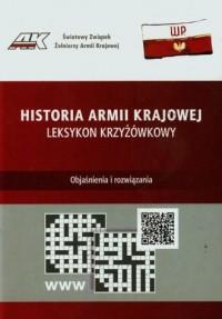 Historia Armii Krajowej. Leksykon krzyżówkowy - okładka książki