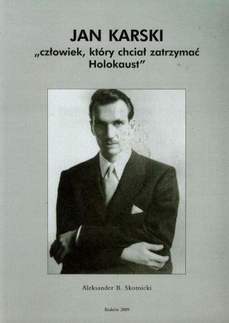 Jan Karski. Człowiek który chciał - okładka książki