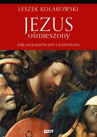 Jezus ośmieszony. Esej apologetyczny - okładka książki
