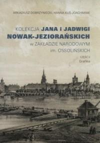 Kolekcja Jana i Jadwigi Nowak-Jeziorańskich w Zakładzie Narodowym im. Ossolińskich cz. 2. Grafika - okładka książki