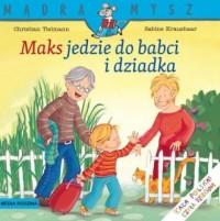 Mądra mysz. Maks jedzie do babci i dziadka - okładka książki