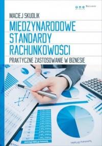 Międzynarodowe standardy rachunkowości. Praktyczne zastosowanie w biznesie - okładka książki
