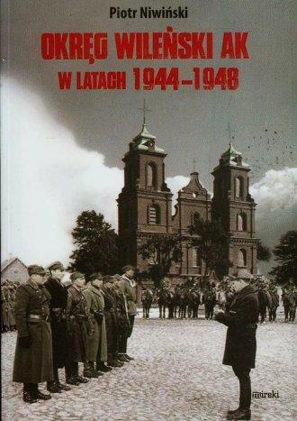 Okręg Wileński AK w latach 1944-1948 - okładka książki