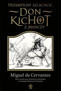 Przemyślny szlachcic don Kichot - okładka książki