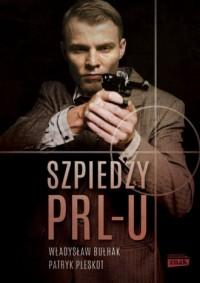 Szpiedzy PRL-u - okładka książki