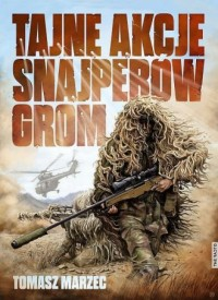 Tajne akcje snajperów GROM - Tomasz - okładka książki