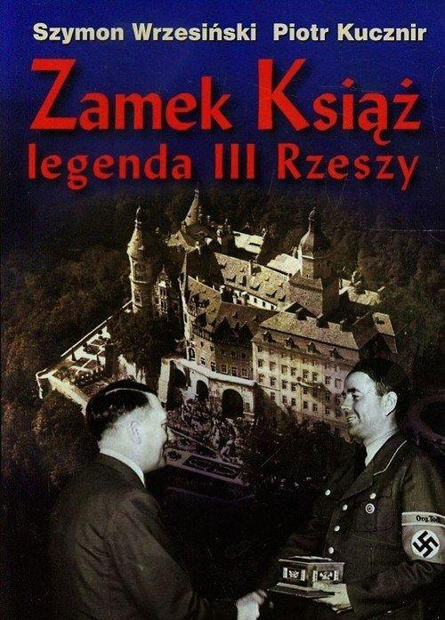Zamek Książ legenda III Rzeszy - okładka książki