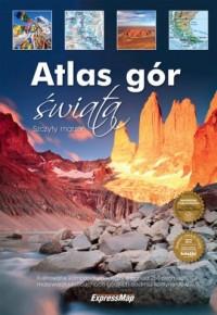 Atlas gór świata. Szczyty marzeń - okładka książki