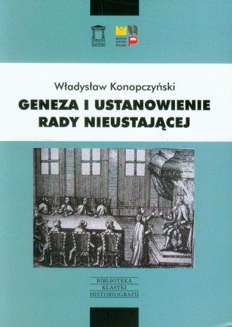 Geneza i ustanowienie Rady Nieustającej. - okładka książki