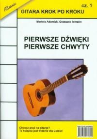 Gitara krok po kroku cz. 1. Pierwsze dźwięki, pierwsze chwyty - okładka książki