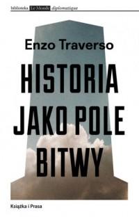 Historia jako pole bitwy. Interpretacja - okładka książki