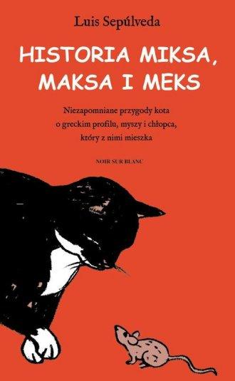 Historia Miksa, Maksa i Meks - okładka książki