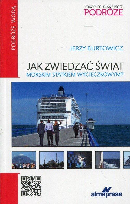 Jak zwiedzać świat morskim statkiem - okładka książki