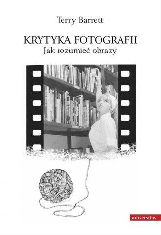 Krytyka fotografii. Jak rozumieć - okładka książki