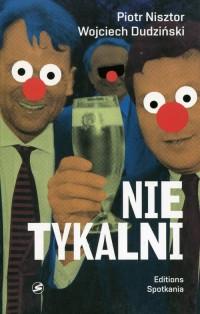 Nietykalni. Kulisy polskich prywatyzacji. - okładka książki