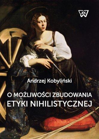 O możliwości zbudowania etyki nihilistycznej - okładka książki