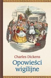 Opowieści wigilijne - Charles Dickens - okładka książki