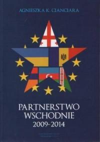Partnerstwo wschodnie 2009-2014 - okładka książki