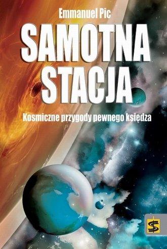 Samotna stacja. Kosmiczne przygody - okładka książki