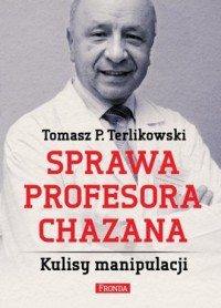 Sprawa profesora Chazana. Kulisy manipulacji - okładka książki
