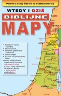 Wtedy i dziś. Biblijne mapy - Wydawnictwo - okładka książki