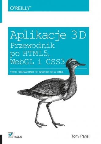 Aplikacje 3D. Przewodnik po HTML5, - okładka książki