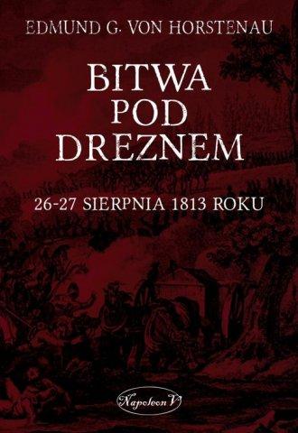 Bitwa pod Dreznem. 26-27 sierpnia - okładka książki