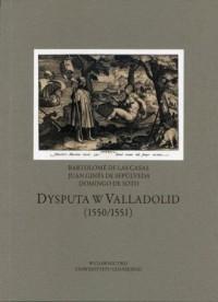 Dysputa w Valladolid (1550/1551) - okładka książki