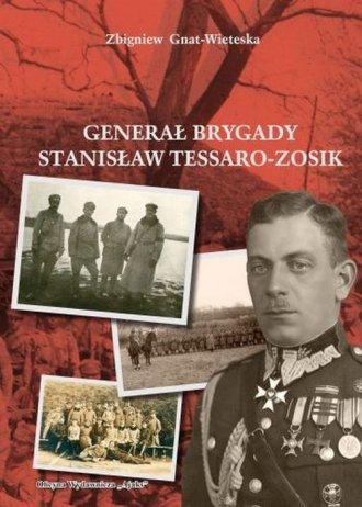 Generał Brygady Stanisław Tessaro-Zosik - okładka książki
