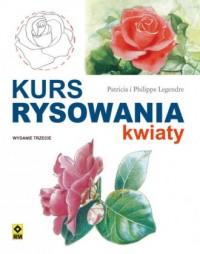 Kurs rysowania i malowania. Kwiaty - okładka książki