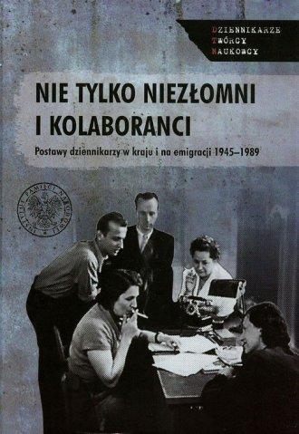 Nie tylko niezłomni i kolaboranci. - okładka książki
